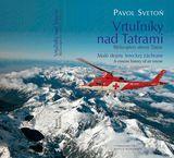 Pavol Svetoň: Vrtuľníky nad Tatrami